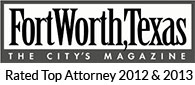 Fort Worth, Texas - Rated Top Attorney 2012-13